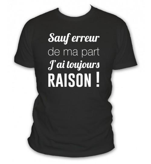 T-shirt sauf erreur de ma part j'ai toujours raison