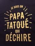 Je suis un papa tatoué qui dechire