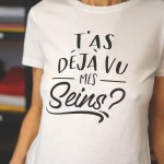 t shirt t'as deja vu mes seins